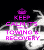 KEEP CALM IT'S  Mellzee's TOWING &  RECOVERY - Personalised Poster A4 size