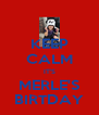 KEEP CALM IT'S MERLE'S BIRTDAY - Personalised Poster A4 size