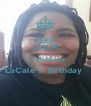 KEEP CALM It's Mi Niece LaCale's  Birthday   - Personalised Poster A4 size