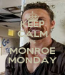 KEEP CALM IT'S  MONROE MONDAY - Personalised Poster A4 size
