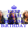 KEEP CALM IT'S MOYSMi BiRTHDAY - Personalised Poster A4 size