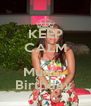 KEEP CALM It's Mums  Birthday  - Personalised Poster A4 size