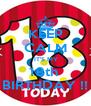 KEEP CALM  IT'S MY 18th  BIRTHDAY !! - Personalised Poster A4 size