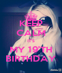 KEEP CALM IT'S MY 19'TH BIRTHDAY - Personalised Poster A4 size