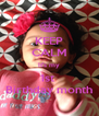 KEEP CALM It's my 1st  Birthday month - Personalised Poster A4 size