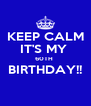 KEEP CALM IT'S MY  60TH  BIRTHDAY!!  - Personalised Poster A4 size