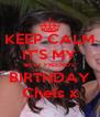 KEEP CALM IT'S MY BEST FRIENDS BIRTHDAY Chels x - Personalised Poster A4 size