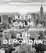 KEEP CALM IT'S MY BIG BRO BIRTHDAY R.I.H DEMONDRA - Personalised Poster A4 size