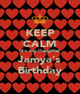 KEEP CALM It's my Daughter Jamya's Birthday - Personalised Poster A4 size
