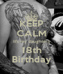 KEEP CALM It's my daughters 18th Birthday - Personalised Poster A4 size