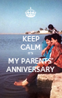 KEEP CALM IT'S MY PARENTS' ANNIVERSARY - Personalised Poster A4 size