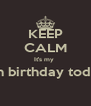 KEEP CALM It's my  Son birthday today   - Personalised Poster A4 size