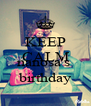 KEEP CALM it's  nanosa's  birthday - Personalised Poster A4 size