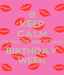 KEEP CALM IT'S NEATHA AND ALISHAS BIRTHDAY WEEK - Personalised Poster A4 size