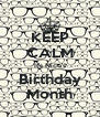KEEP CALM It's Nico's Birthday Month - Personalised Poster A4 size