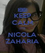 KEEP CALM IT'S NICOLA ZAHARIA - Personalised Poster A4 size