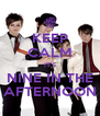 KEEP CALM IT'S NINE IN THE AFTERNOON - Personalised Poster A4 size