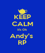 KEEP CALM It's Ok Andy's  RP - Personalised Poster A4 size