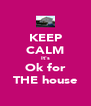 KEEP CALM It's Ok for THE house - Personalised Poster A4 size