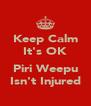 Keep Calm It's OK  Piri Weepu Isn't Injured - Personalised Poster A4 size
