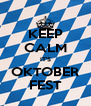 KEEP CALM IT'S OKTOBER FEST - Personalised Poster A4 size