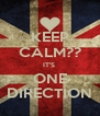 KEEP CALM?? IT'S  ONE DIRECTION - Personalised Poster A4 size