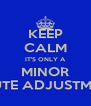 KEEP CALM IT'S ONLY A MINOR ROUTE ADJUSTMENT - Personalised Poster A4 size