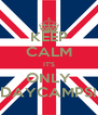 KEEP CALM IT'S ONLY DAYCAMPS! - Personalised Poster A4 size
