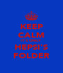 KEEP CALM IT'S ONLY HEPSI'S FOLDER - Personalised Poster A4 size