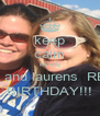 keep calm it's only holly and laurens  REN'S BIRTHDAY!!! - Personalised Poster A4 size