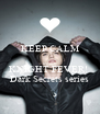 KEEP CALM  It's only KNIGHT FEVER!  Dark Secrets series - Personalised Poster A4 size