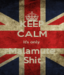 KEEP CALM It's only Malamute Shit - Personalised Poster A4 size