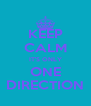 KEEP CALM IT'S ONLY ONE DIRECTION - Personalised Poster A4 size
