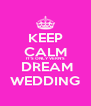 KEEP CALM IT'S ONLY VERN'S  DREAM WEDDING - Personalised Poster A4 size