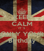 KEEP CALM IT´S ONLY YOUR Birthday - Personalised Poster A4 size