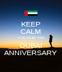 KEEP CALM IT'S OUR 11th DUBAI ANNIVERSARY - Personalised Poster A4 size