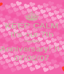 KEEP CALM It's our 7th Wedding Anniversary! !!  07/02/07 - Personalised Poster A4 size