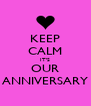 KEEP CALM IT'S OUR ANNIVERSARY - Personalised Poster A4 size