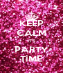 KEEP CALM IT'S PARTY TiME - Personalised Poster A4 size