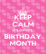 KEEP CALM IT'S QIPSY'S  BIRTHDAY MONTH - Personalised Poster A4 size