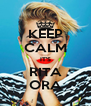 KEEP CALM IT'S RITA ORA - Personalised Poster A4 size