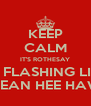 KEEP CALM IT'S ROTHESAY BLUE FLASHING LIGHTS MEAN HEE HAW - Personalised Poster A4 size