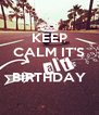 KEEP CALM IT'S                       'S BIRTHDAY  - Personalised Poster A4 size