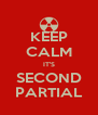 KEEP CALM IT'S SECOND PARTIAL - Personalised Poster A4 size