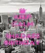 KEEP CALM IT'S SHADAES BIRTHDAY - Personalised Poster A4 size