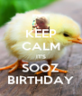 KEEP CALM IT'S SOOZ BIRTHDAY - Personalised Poster A4 size