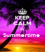 KEEP CALM It's  Summertime   - Personalised Poster A4 size