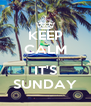 KEEP CALM  IT'S SUNDAY - Personalised Poster A4 size