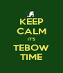 KEEP CALM IT'S TEBOW TIME - Personalised Poster A4 size