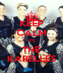 KEEP CALM IT'S THE KARELLES - Personalised Poster A4 size